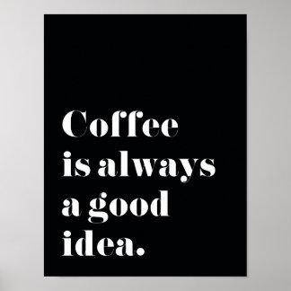 Kaffe är alltid en bra idétryckaffisch poster