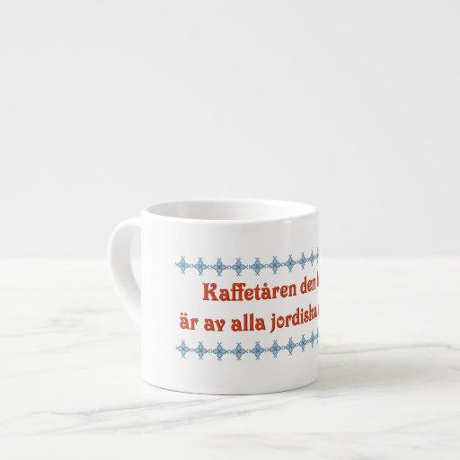 Kaffe är den bäst allra jordiska drycksverigen espressomugg