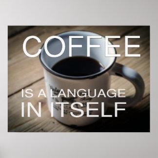 Kaffe är ett språk i honom - Cafeaffischen Poster