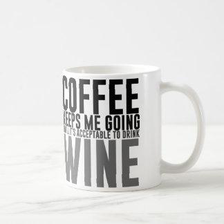 Kaffe håller mig att gå till vin vit mugg