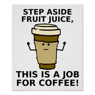 Kaffe över den roliga affischen för fruktsaft print