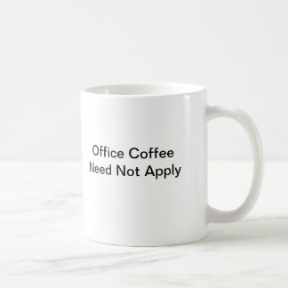 Kaffeälskare mugg (inget kontorskaffe behar),