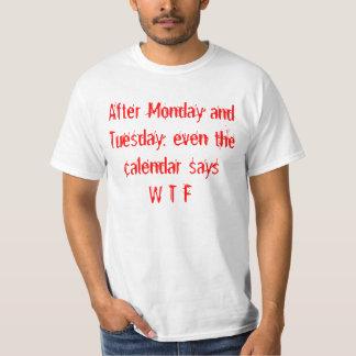 Kalenderdagar efter Måndag och Tue, finns det WTF Tröja