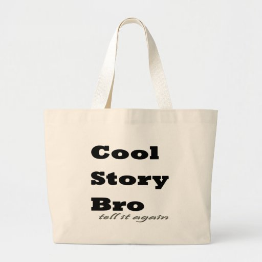 Kall berättelse Bro. Berätta den igen Tygkassar