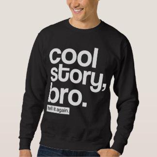 Kall berättelse, Bro. Berätta den igen Långärmad Tröja