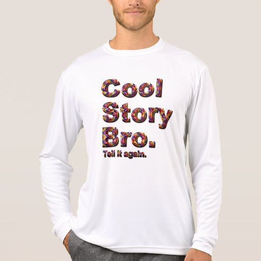 Kall berättelse Bro. Berätta den igen. (tobe) Tee Shirts