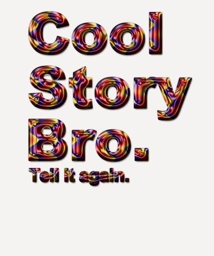Kall berättelse Bro. Berätta den igen. (tobe) T Shirt