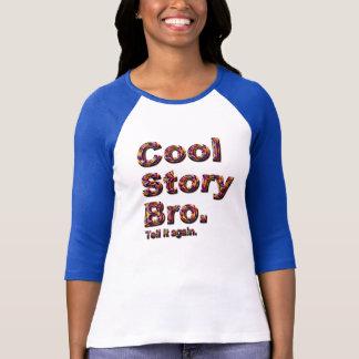 Kall berättelse Bro. Berätta den igen. (tobe) Tee Shirt