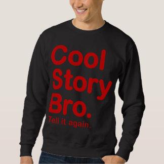Kall berättelse Bro. Berätta den igen. Tröja