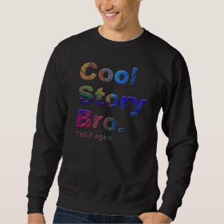 Kall berättelse Bro. Berätta det again.9pb Sweatshirt