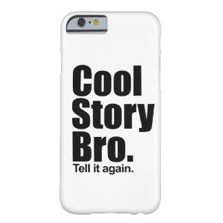 Kall berättelse Bro. Barely There iPhone 6 Skal