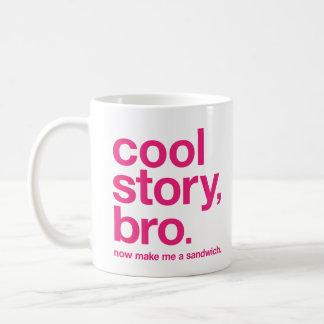 Kall berättelse, bro. Gör mig en sandwich. nu Kaffemugg