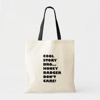 Kall berättelse Bro…, Honey badger att bry sig int Tote Bags
