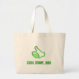 Kall berättelse, Bro! Tote Bags