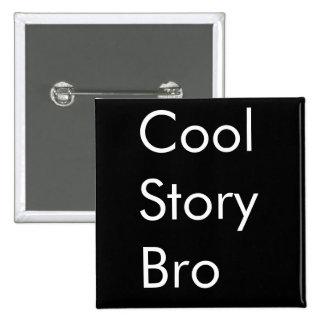 Kall berättelse Bro Standard Kanpp Fyrkantig 5.1 Cm