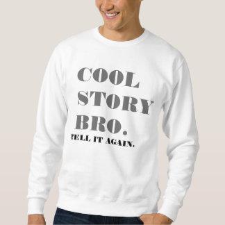 Kall berättelseBro besättning Sweatshirt
