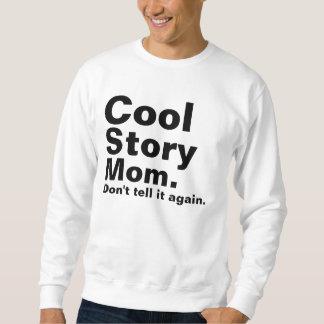 Kall berättelsemamma. Berätta inte den igen Sweatshirt