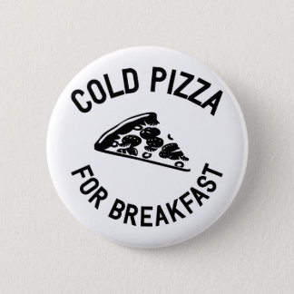 Kall Pizza för frukost Standard Knapp Rund 5.7 Cm