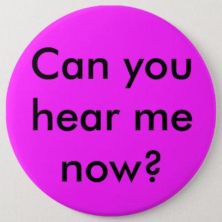 Kan du höra mig nu som är politisk knäppas jumbo knapp rund 15.2 cm