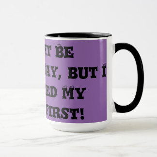 Kan var mors dag….,Behöv kaffe rånar först Mugg
