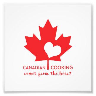 Kanadensisk matlagning kommer från hjärtan fototryck