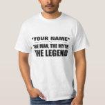Känd beställnings- man för personlig, Myth, legend T Shirt