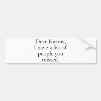 Kära Karma, har jag en lista av folk som du missa Bildekal