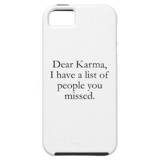 Kära Karma, har jag en lista av folk som du missa iPhone 5 Fodral