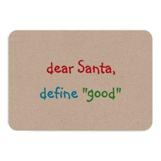 Kära Santa definierar bra rolig helgdagjul 8,9 X 12,7 Cm Inbjudningskort