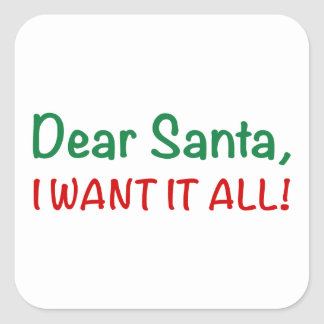 Kära Santa, önskar jag all den! Fyrkantigt Klistermärke