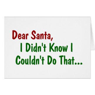 Kära Santa, visste jag inte att jag inte kunde Hälsningskort