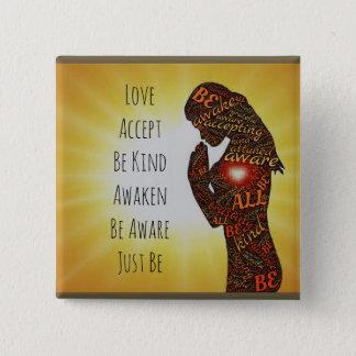 Kärlek accepterar, väcker, är precis, vänligheten standard kanpp fyrkantig 5.1 cm