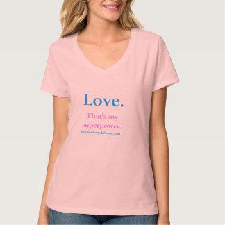 Kärlek. Det är min superpower - kvinna t-skjorta Tshirts