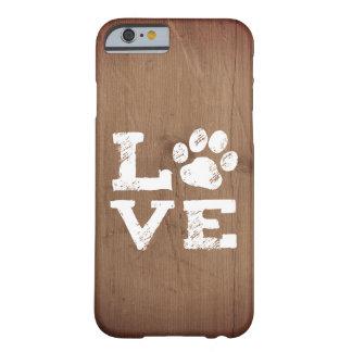 KÄRLEK med hundtasstrycket Barely There iPhone 6 Skal