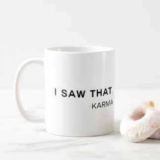 Karma sågar det kaffemugg