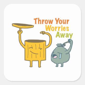 Kasta dina Away bekymmer! Fyrkantigt Klistermärke
