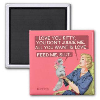 Katten bedömer inte dig, all som de önskar är