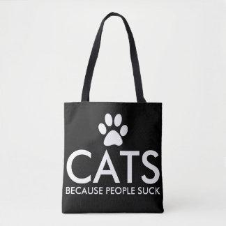 Katter, därför att folket suger tasstrycket tygkasse
