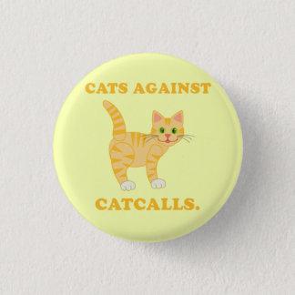 """Katter mot Catcalls "", Mini Knapp Rund 3.2 Cm"