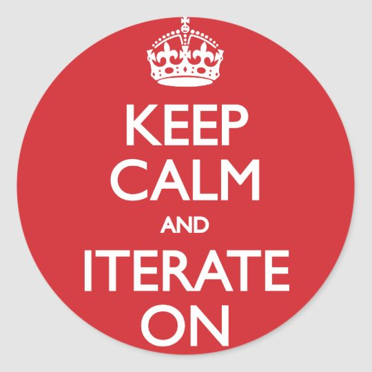 Keep calm and iterate on runt klistermärke