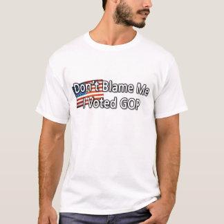 Klandra inte mig - jag röstade GOP T Shirts