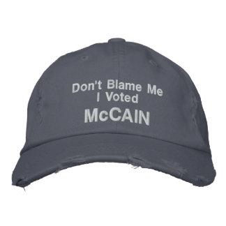 Klandra inte mig som jag röstade den McCAIN hatten Broderad Keps