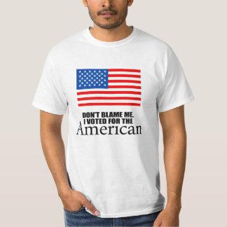 Klandra inte mig som jag röstade för amerikanen t shirt