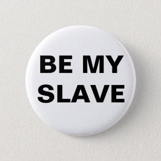 Knäppas är mitt slav- standard knapp rund 5.7 cm