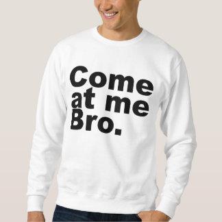 Kom på mig bro lång ärmad tröja