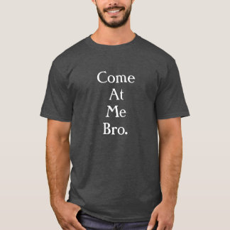 Kom på mig bro. tee shirt
