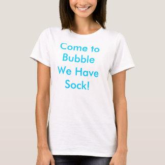 Komen till BubbleWe har sockan! T Shirts