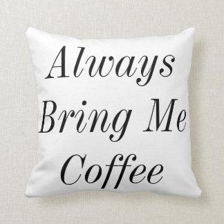 Komma med mig kaffedekorativ kudde alltid