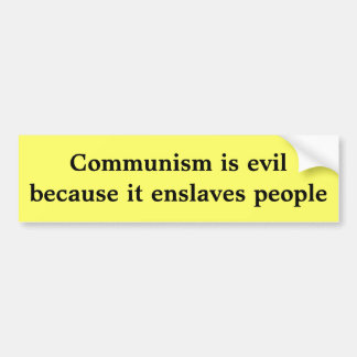 Kommunism är ond, därför att den förslavar folk bildekal
