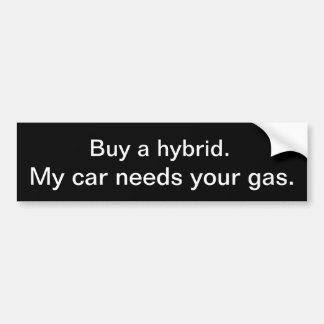Köp ett hybrid-. Min bil behöver din gas Bildekal